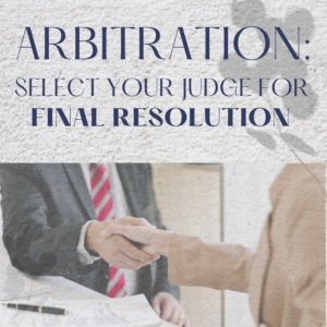 Arbitration: Select your judge for final resolution