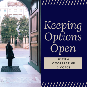 Keeping Options Open with a Cooperative Divorce