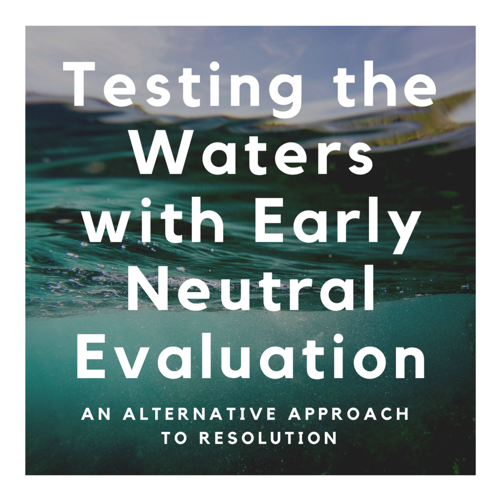 Testing the Waters with Early Neutral Evaluation: An Alternative Approach to Resolution